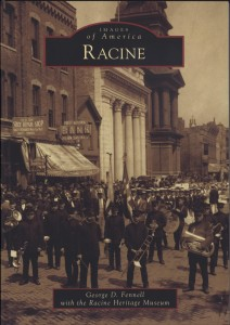 Images of America: Racine, by George D. Fennell