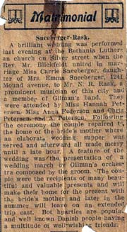 Sneeberger-Rask. A brilliant wedding was performed last evening at the Bethania Lutheran church on Silver street when the Rev, Mr. Blickfeldt united in marriage Miss Carrie Sneeberger, daughter of Mrs. Emma Sneeberger, 1241 Mound avenue, to Mr. N. R. Rask, a prominent musician of this city and a member of Gilman's band.