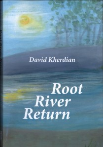 Root River Return, by David Kherdian, 2015